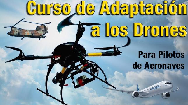 CURSO DE ADAPTACIÓN A LOS DRONES/RPAS Para Pilotos de Aeronaves