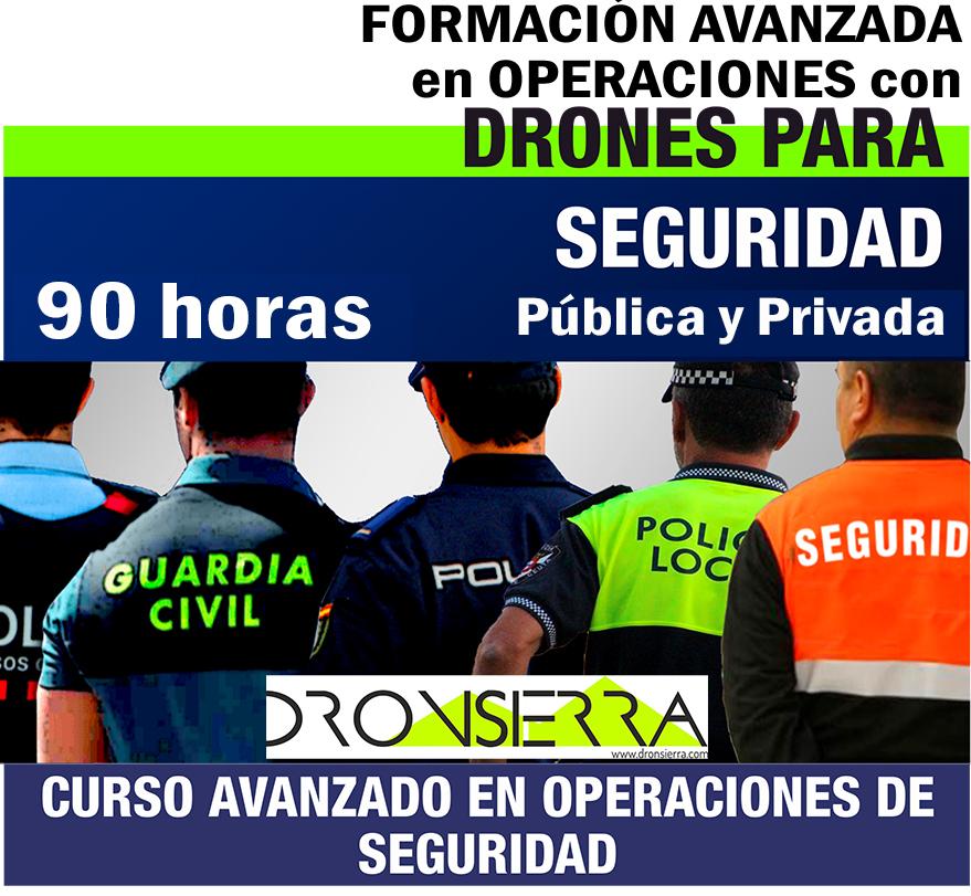 CURSO AVANZADO EN OPERACIONES DE SEGURIDAD MEDIANTE DRONES/RPAS (Ed. 3)