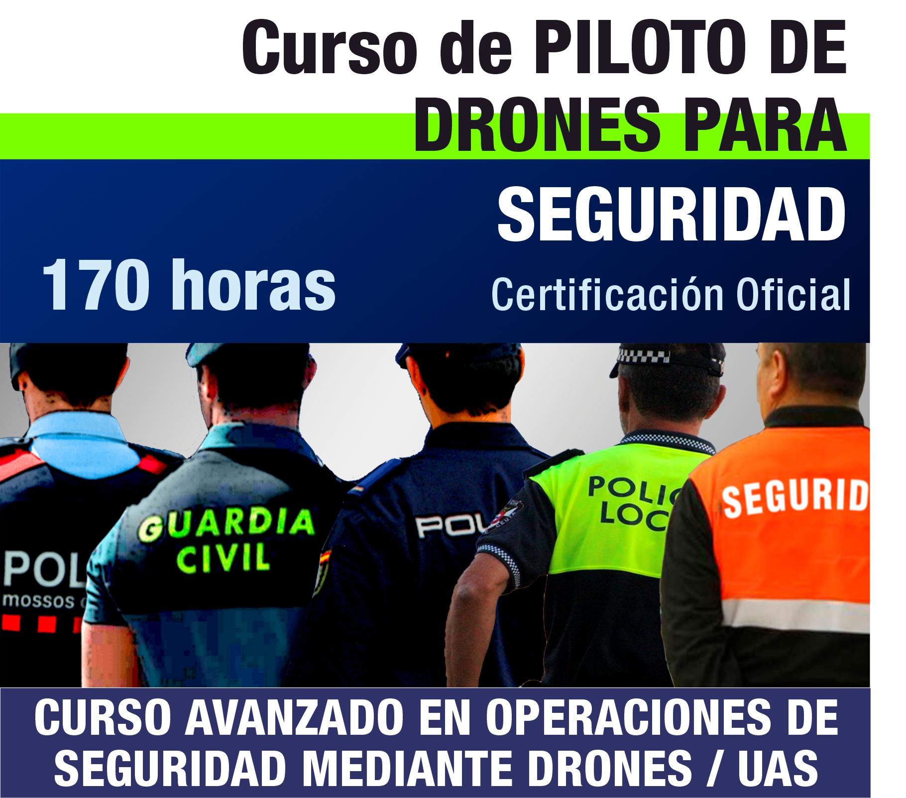 CURSO AVANZADO DE ESPECIALIZACIÓN EN OPERACIONES DE SEGURIDAD MEDIANTE DRONES/RPAS Ed.2